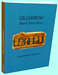 Gilgamesh - Man's First Story by Bernarda Bryson